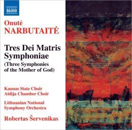 Onute Narbutaite: Tres Dei Matris Symphoniae