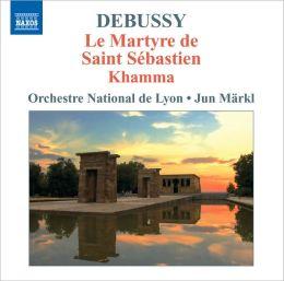 Debussy: Orchestral Works, Vol. 4 - Le Martyre de Saint Sébastien; Khamma