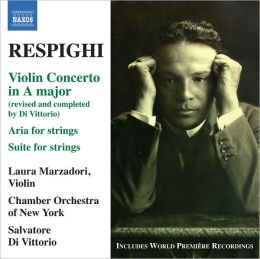 Respighi: Violin Concerto; Suite for Strings