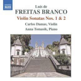 Luís de Freitas Branco: Violin Sonatas Nos. 1 & 2