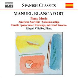 Manuel Blancafort: Piano Music, Vol. 4