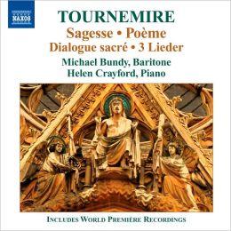Charles Tournemire: Sagess; Poème; Dialogue sacré; 3 Lieder