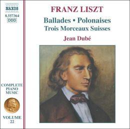 Franz Liszt: Ballades; Polonaises; Trois Morceaux Suisses