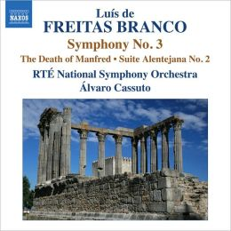 Luís de Freitas Branco: Symphony No. 3; The Death of Manfred; Suite Alentejana No. 2
