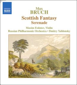 Max Bruch: Scottish Fantasy; Serenade