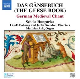 Das Gänsebuch (The Geese Book): German Medieval Chant