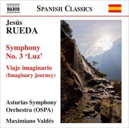 Jesús Rueda: Symphony No. 3; Viaje imaginario
