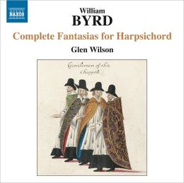Byrd: Complete Fantasias for Harpsichord