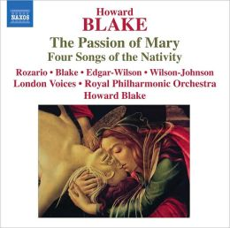 Howard Blake: The Passion of Mary; Four Songs of the Nativity