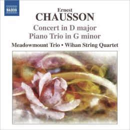 Chausson: Concert for Violin, Piano & String Quartet; Piano Trio