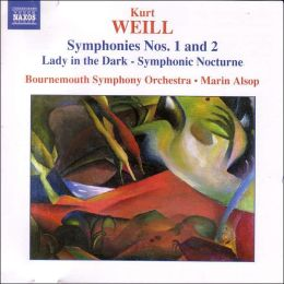 Weill: Symphonies Nos. 1 & 2, Lady in the Dark Symphonic Nocturne