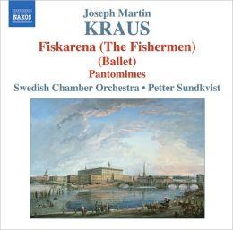 Joseph Martin Kraus: Fiskarena (The Fisherman Ballet); Pantomimes