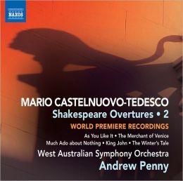 Castelnuovo-Tedesco: Shakespeare Overtures, Vol. 2