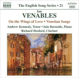 Ian Venables: On the Wings of Love; Venetian Songs