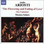 Attilio Ariosti: The Flowering and Fading of Love (Six Cantatas)