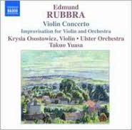 Edmund Rubbra: Violin Concerto; Improvisation for Violin & Orchestra