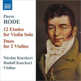 Pierre Rode: 12 Etudes for Violin Solo; Duos for 2 Violins