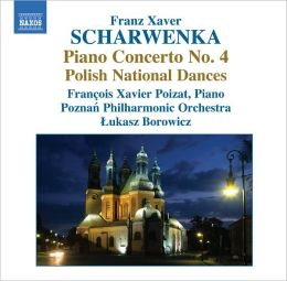 Franz Xaver Scharwenka: Piano Concerto No. 4; Polish National Dances