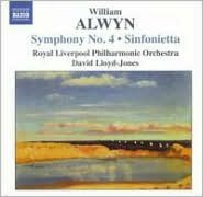 William Alwyn: Symphony No. 4; Sinfonietta