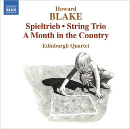 Howard Blake: Spieltrieb; String Trio; A Month in the Country