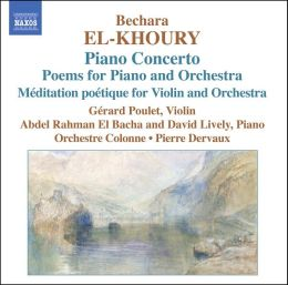 Bechara El-Khoury: Piano Concerto; Poems for Piano and Orchestra; Méditation poétique for Violin and Orchestra