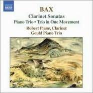 Bax: Clarinet Sonatas, Piano Trio, Trio in One Movement