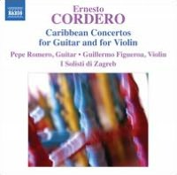 Ernesto Cordero: Caribbean Concertos for Guitar and Violin