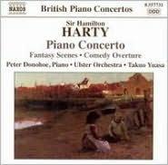 Sir Hamilton Harty: Piano Concerto; Fantasy Scenes; Comedy Overture