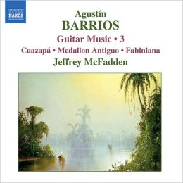 Agustín Barrios: Guitar Music, Vol. 3