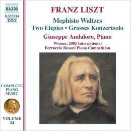Liszt: Mephisto Waltzes; Two Elegies; Grosses Konzertsolo