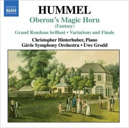 Hummel: Oberon's Magic Horn; Grand Rondeau brillant; Variations and Finale