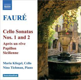 Fauré: Cello Sonatas Nos. 1 & 2; Après un rêve; Papillon; Sicilienne