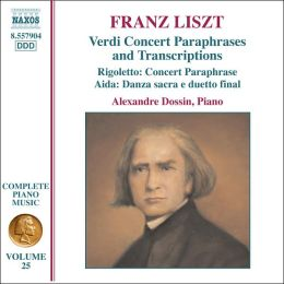Liszt: Verdi Concert Paraphrases and Transcriptions
