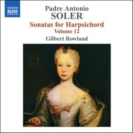 Padre Antonio Soler: Sonatas for Harpsichord, Vol. 12