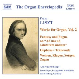 Liszt: Works for Organ, Vol. 2
