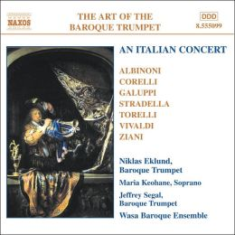 The Art of the Baroque Trumpet, Vol. 5: An Italian Concert