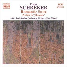 Franz Schreker: Romantic Suite; Memnon Prelude