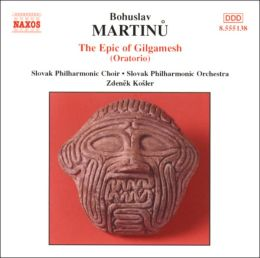 Martinu: The Epic of Gilgamesh (Oratorio)