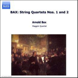 Bax: String Quartets Nos. 1 & 2
