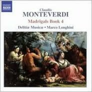 Claudio Monteverdi: Madrigals Book 4
