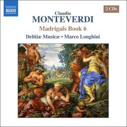 Claudio Monteverdi: Madrigals Book 6