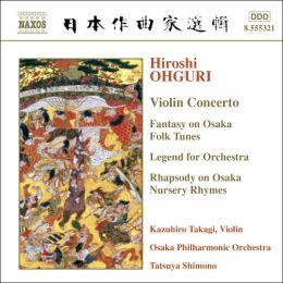 Ohguri: Violin Concerto; Fantasy on Osaka Folk Tunes