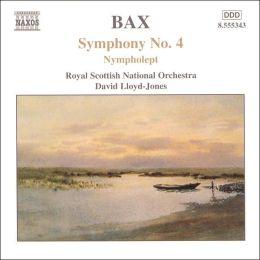 Bax: Symphony No. 4; Nympholept