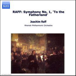 Joachim Raff: Symphony No. 1