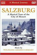 A Musical Journey: Salzburg - A Musical Tour of the City of Mozart