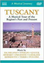A Musical Journey: Tuscany - A Musical Tour of the Region's Past and Present