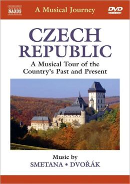 A Musical Journey: Czech Republic - A Musical Tour of the Country's Past and Present