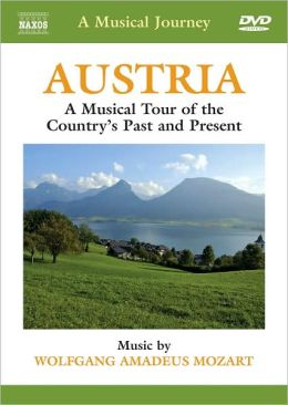 A Musical Journey: Austria - A Musical Tour of the Country's Past and Present