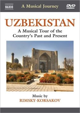 A Musical Journey: Uzbekistan- A Musical Tour of the Country's Past and Present