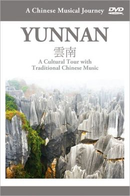 A Chinese Musical Journey: Yunnan